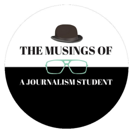 The Musings of a Journalism Student